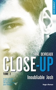 Jane Devreaux - Close-up Tome 2 : Inoubliable Josh.