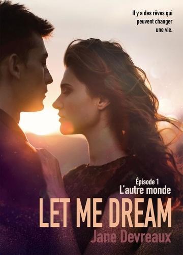 Jane Devreaux - Let Me Dream - Episode 1, L'autre monde.