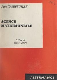 Jane Dorfeuille et Gilbert Dupé - Agence matrimoniale.