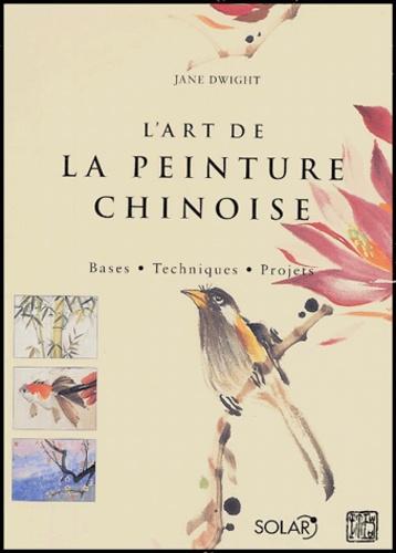 L'art de la peinture chinoise de Jane Dwight - Livre - Decitre