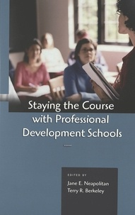 Jane e. Neapolitan et Terry r. Berkeley - Staying the Course with Professional Development Schools.