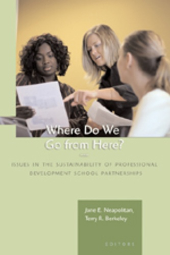 Jane e. Neapolitan et Terry r. Berkeley - Where Do We Go from Here? - Issues in the Sustainability of Professional Development School Partnerships.