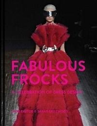 Jane Eastoe et Sarah Gristwood - Fabulous frocks.