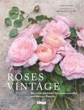 Jane Eastoe - Roses vintage - Des roses anciennes aux roses nouvelles : une histoire illustrée.