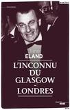 Jane Eland - L'inconnu du Glasgow-Londres.
