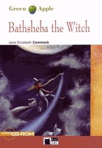 Jane Elizabeth Cammack - Bathsheba the Witch. 1 Cédérom