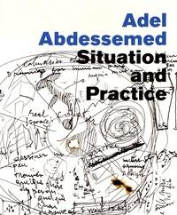 Jane Farver et Tom McDonough - Adel Abdessemed - Situation and Practice.