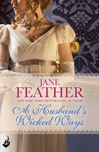 Jane Feather - A Husband's Wicked Ways: Cavendish Square Book 3.