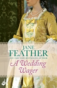 Jane Feather - A Wedding Wager: Blackwater Brides Book 2.