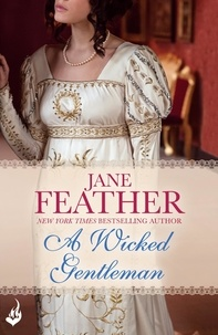 Jane Feather - A Wicked Gentleman: Cavendish Square Book 1.