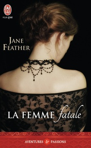Jane Feather - La femme fatale.