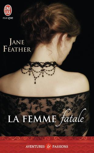 Jane Feather - La femme fatale.