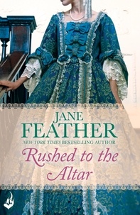 Jane Feather - Rushed to the Altar: Blackwater Brides Book 1.
