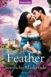 Jane Feather - Sinnliche Maskerade.