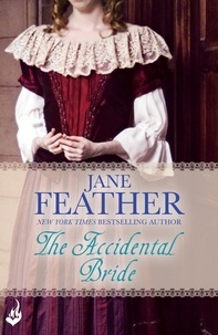 Jane Feather - The Accidental Bride: Bride Book 2.