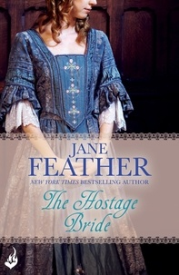 Jane Feather - The Hostage Bride: Bride Book 1.