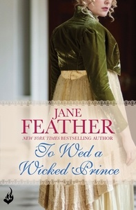 Jane Feather - To Wed A Wicked Prince: Cavendish Square Book 2.