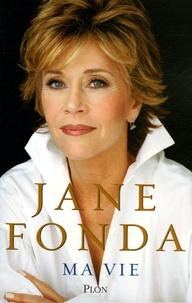 Jane Fonda - Ma vie.