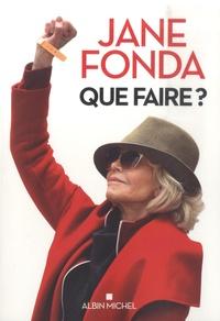 Jane Fonda - Que faire ? - Du désespoir à l'action, sauvons la planète !.