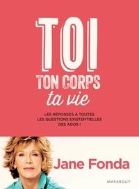 Jane Fonda - Toi, ton corps, ta vie.