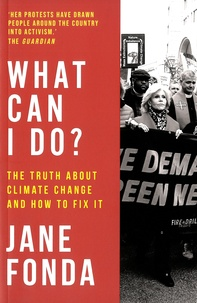 Jane Fonda - What Can I Do? - The truth about climate change and how to fix it.