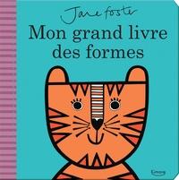 Jane Foster - Mon grand livre des formes.