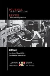 Jane Freeland et Dominique Marshall - Journal of the Canadian Histor  : Journal of the Canadian Historical Association. Vol. 26 No. 1,  2015.