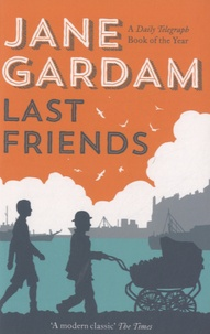 Jane Gardam - Last Friends.