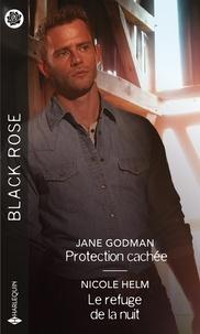 Jane Godman et Nicole Helm - Protection cachée - Le refuge de la nuit.