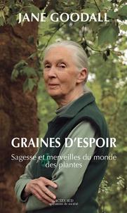 Jane Goodall - Graines d'espoir - Sagesse et merveilles du monde des plantes.