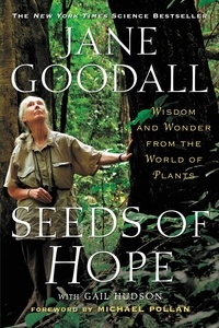 Jane Goodall et Gail Hudson - Seeds of Hope - Wisdom and Wonder from the World of Plants.