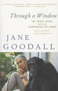 Jane Goodall - Through a Window - My Thirty Years with the Chimpanzees of Gombe.