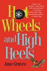 Jane Graves - Hot Wheels and High Heels.