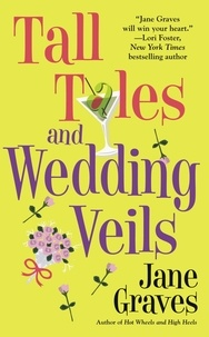 Jane Graves - Tall Tales and Wedding Veils.