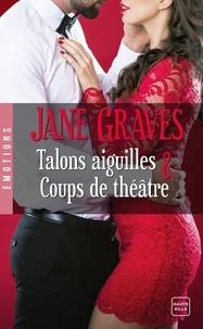 Jane Graves - Talons aiguilles & coups de théâtre.