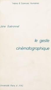 Jane Guéronnet et Claudine de France - Le geste cinématographique.