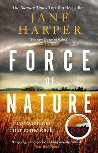 Jane Harper - Force of Nature - by the author of the Sunday Times top ten bestseller, The Dry.