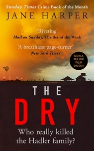 Jane Harper - The Dry - The Sunday Times Crime Book of the Year 2017.