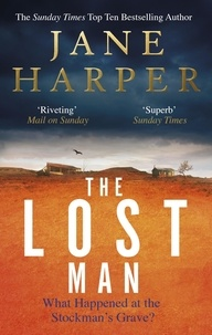 Jane Harper - The Lost Man - the gripping, page-turning crime classic.