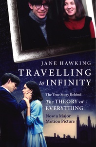 Jane Hawking - Travelling to Infinity - My Life with Stephen.