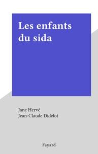 Jane Hervé - Les enfants du sida.