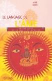 Jane Hope - Le langage de l'âme - Un guide illustré de la quête spirituelle.