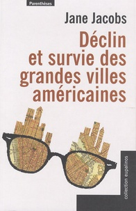 Jane Jacobs - Déclin et survie des grandes villes américaines.