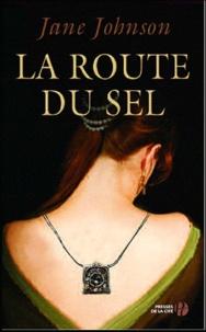 Jane Johnson - La Route du sel.