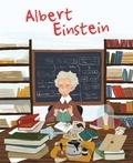 Jane Kent et Isabel Muñoz - La vie d'Albert Einstein.