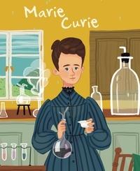 Jane Kent et Isabel Muñoz - La vie de Marie Curie.