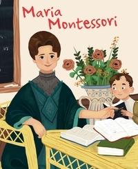 Jane Kent - Maria Montessori.