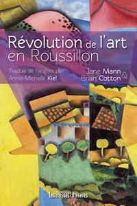 Jane Mann et Brian Cotton - Révolution de l'art en Roussillon.