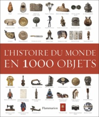 Jane McIntosh et Peter Chrisp - L'histoire du monde en 1000 objets.