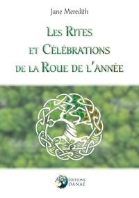 Téléchargements gratuits de livres audio pour ordinateur Les rites et célébrations de la roue de l'année par Jane Meredith ePub DJVU 9791094876442 (French Edition)
